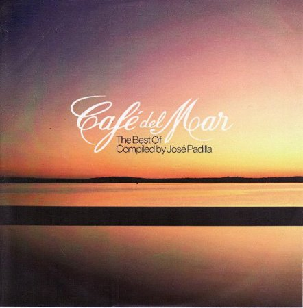 Various - Café Del Mar - The Best Of Compiled By José Padilha