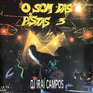 Various - DJ Irai Campos - O Som das Pistas 3