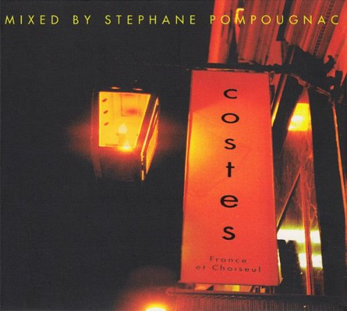 CD - Stephane Pompougnac* ‎– Costes (France Et Choiseul) -  (Digipack)  - IMP