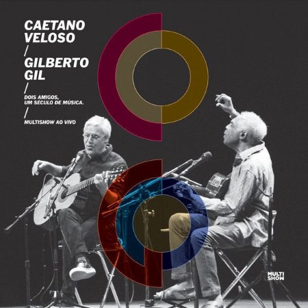 Caetano Veloso / Gilberto Gil / Multishow Ao Vivo