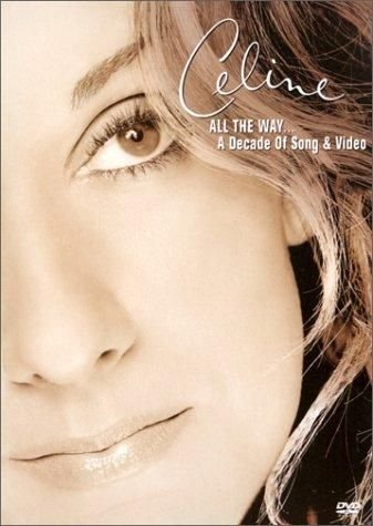 Celine Dion - All the Way...a Decade of Song & Video