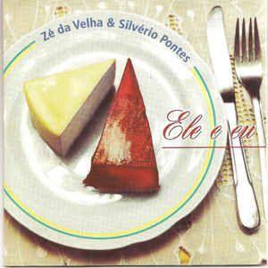 CD - Zé da Velha & Silvério Pontes - Ele e Eu