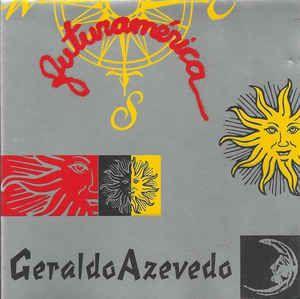 CD - Geraldo Azevedo - Futuramérica