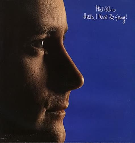 Phil Collins - Hello I Must Be Going!