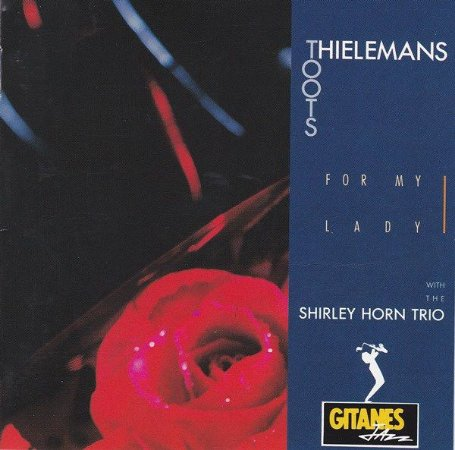 CD - Toots Thielemans With The Shirley Horn Trio* ‎– For My Lady - IMP