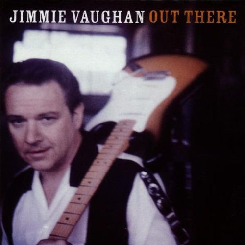 CD - Jimmie Vaughan - Out There