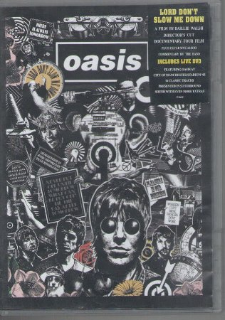 DVD -  OASIS: LORD DON'T SLOW ME DOWN