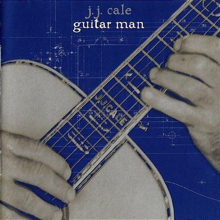 CD - J.J. Cale - Guitar Man
