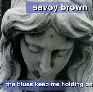 CD - Savoy Brown - The Blues Keep Me Holding On - IMP