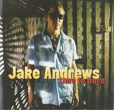 CD - Jake Andrews - Time To Burn  (Digipack) IMP