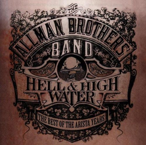 CD - The Allman Brothers Band ‎– Hell & High Water - The Best Of The Arista Years