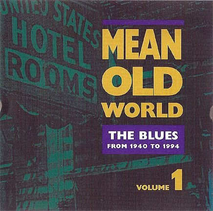 Various - Mean Old World The Blues  [Volume 1]