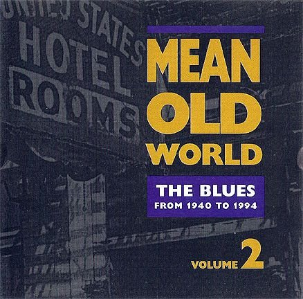 Various - Mean Old World The Blues  [Volume 2]