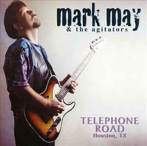 CD - Mark May And The Agitators – Telephone Road (Houston, Tx) - IMP