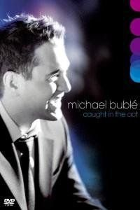 DVD - MICHAEL BUBLÉ - CAUGHT IN THE ACT