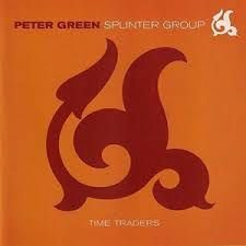CD - Peter Green Splinter Group – Time Traders / Reaching The Cold 100