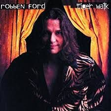CD - Robben Ford - Tiger Walk - IMP