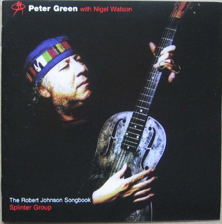 CD - Peter Green -  With Nigel Watson – The Robert Johnson Songbook (Digipack) - IMP
