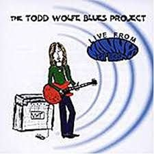 The Todd Wolfe Blues Project ‎– Live From Manny's Car Wash