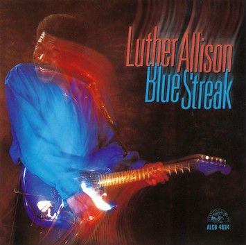 Luther Allison - Blue Streak