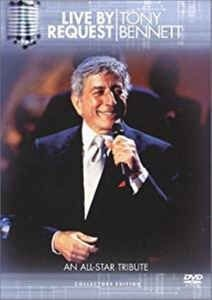 DVD -  TONY BENNETT LIVE BY REQUEST: AN ALL-STAR TRIBUTE