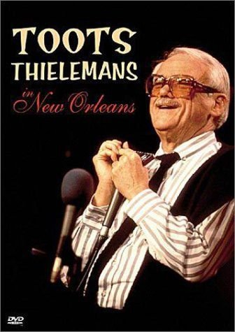 DVD - TOOTS THIELEMANS IN NEW ORLEANS