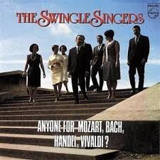 The Swingle Singers* ‎– Anyone For Mozart, Bach, Handel, Vivaldi?