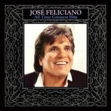 José Feliciano - All Time Greatest Hits