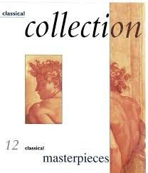 Various - Classical Collection -  12 Classical Masterpieces