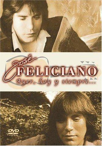 JOSE FELICIANO: AYER, HOY Y SIEMPRE... Cd + Dvd