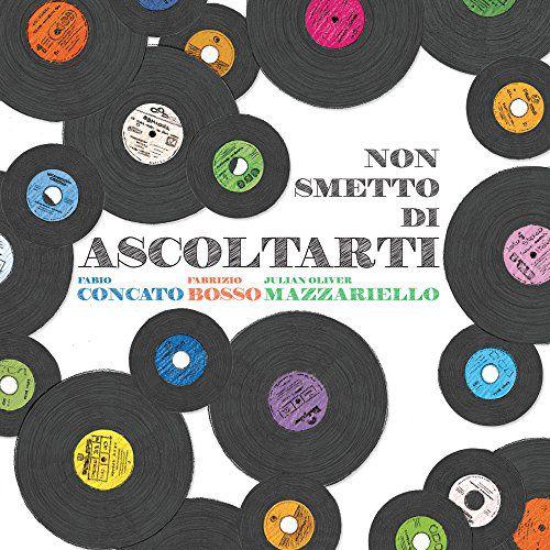 CD - Fabio Concato, Fabrizio Bosso, Julian Oliver Mazzariello – Non Smetto Di Ascoltarti (Digipack) - IMP