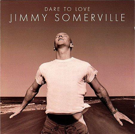 CD - Jimmy Somerville - Dare To Love - IMP