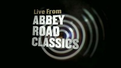 LIVE FROM ABBEY ROAD CLASSICS