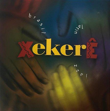 CD - Xekerê - Brasil, Latin, Jazz