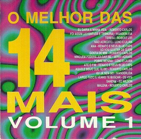 CD - O Melhor Das 14 Mais - Volume 1 (Vários Artistas)