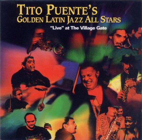 Tito Puente's Golden Latin Jazz All Stars ‎– Live At The Village Gate