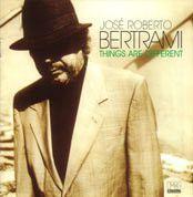 José Roberto Bertrami – Things Are Different