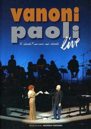 VANONI & PAOLI - TI RICORDI? NO, NON MI RICORDO - LIVE (2 DVD)