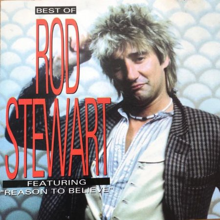 "Rod Stewart ‎– Best of Rod Stewart Featuring ""Reason To Believe"""