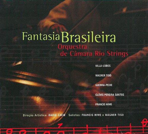 Orquestra De Câmara Rio Strings – Fantasia Brasileira (digipack)