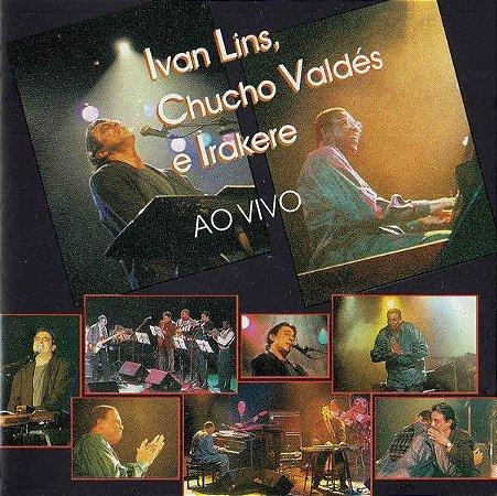 CD - Ivan Lins, Chucho Valdés e Irakere – Ao Vivo
