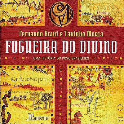 Fernando Brant e Tavinho Moura - FOGUEIRA DO DIVINO - UMA HISTÓRIA DO POVO BRASILEIRO