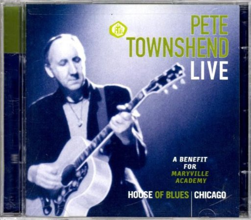 Pete Townshend – Live - A Benefit For Maryville Academy