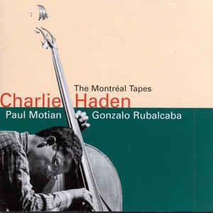 CD - Charlie Haden, Paul Motian, Gonzalo Rubalcaba – The Montréal Tapes - IMP. USA