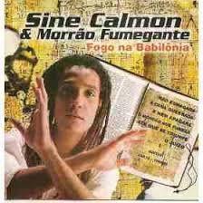 CD - Sine Calmon & Morrão Fumegante – Fogo Na Babilônia