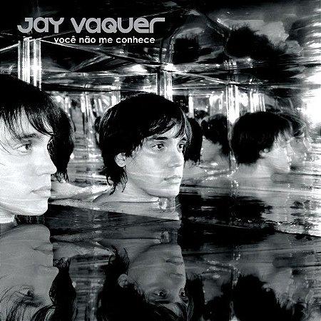 CD - Jay Vaquer – Você Não Me Conhece