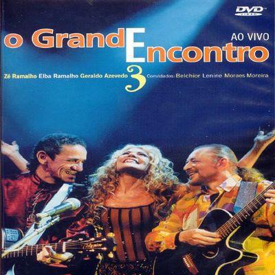 DVD - ZÉ RAMALHO, ELBA RAMALHO, GERALDO AZEVEDO – O GRANDE ENCONTRO 3