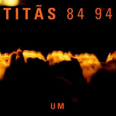 CD - Titãs – Titãs 84 94 - Um