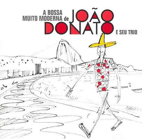 CD - João Donato – A Bossa Muito Moderna De João Donato E Seu Trio