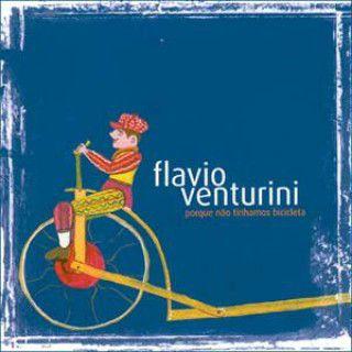 Flávio Venturini – Porque Não Tínhamos Bicicleta